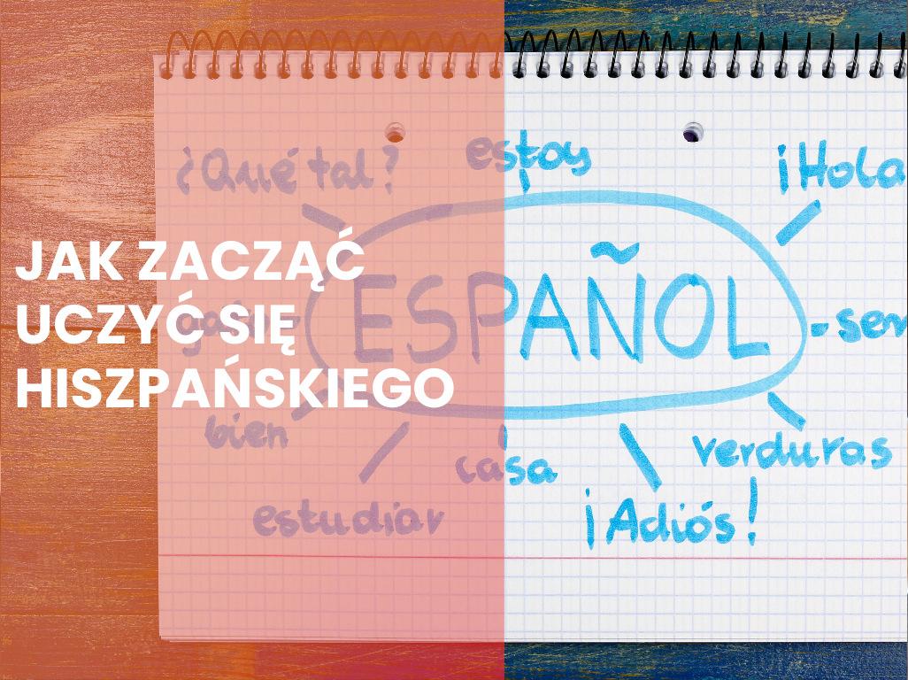 Jak zacząć uczyć się hiszpańskiego?